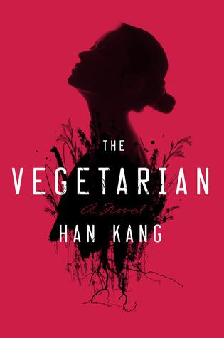 Kang, Han. The vegetarian.